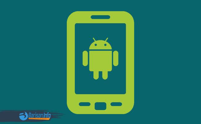 Tips Sederhana Memilih HP Android Yang Bagus Dan Berkualitas